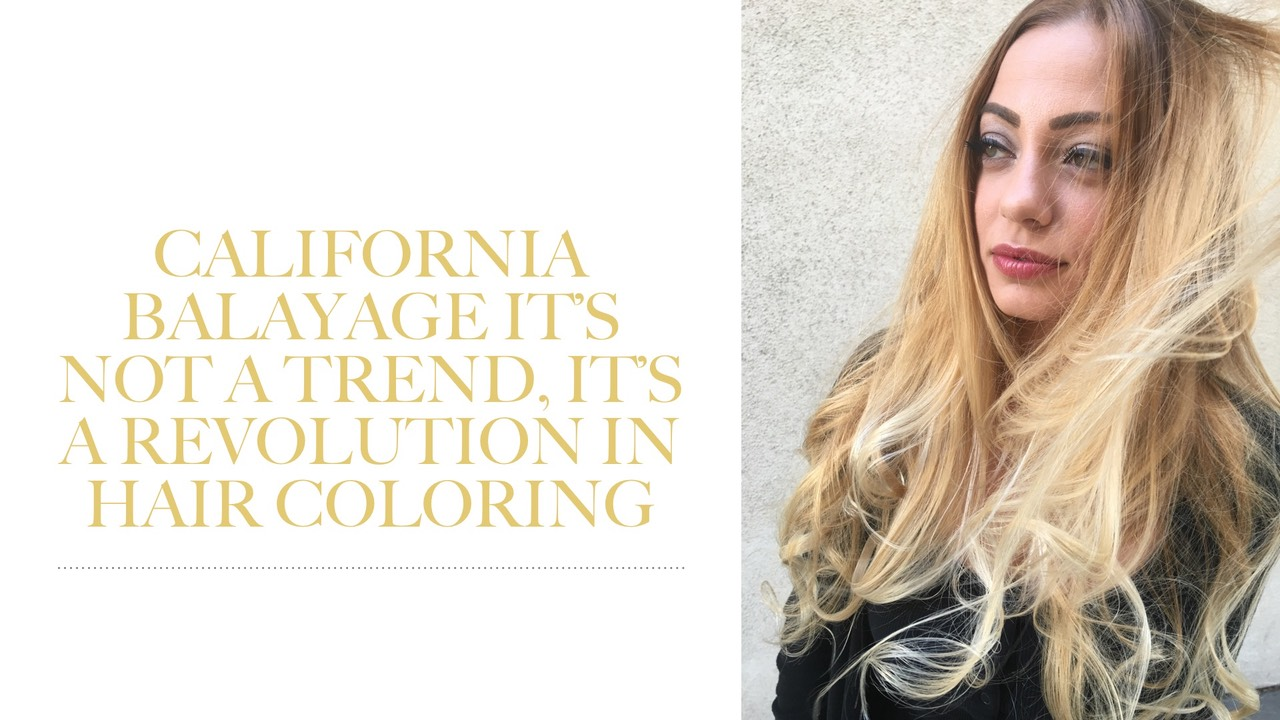 New California Sun Kiss Balayage 2015 Orange County Hair Stylist